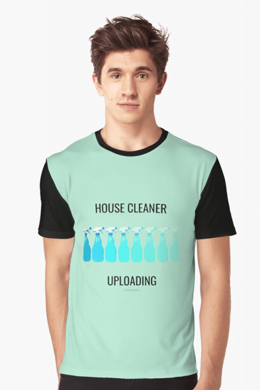 House Cleaner Uploading, Savvy Cleaner Funny Cleaning Shirts, Graphic Shirt