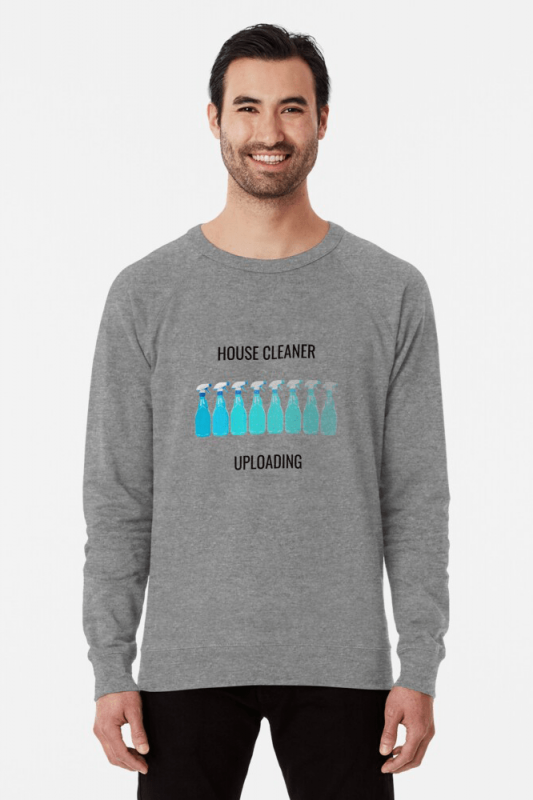 House Cleaner Uploading, Savvy Cleaner Funny Cleaning Shirts, Lightweight Sweater