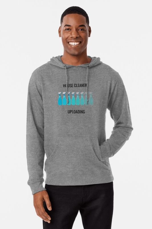 House Cleaner Uploading, Savvy Cleaner Funny Cleaning Shirts, Lightweight hoodie