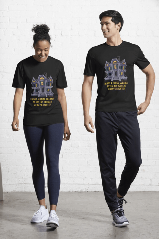 House is Always Haunted, Savvy Cleaner Funny Cleaning Shirts, Active Shirt