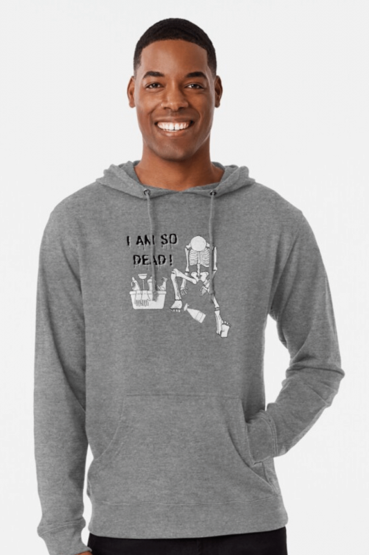 I Am So Dead Savvy Cleaner Funny Cleaning Shirts Lightweight Hoodie