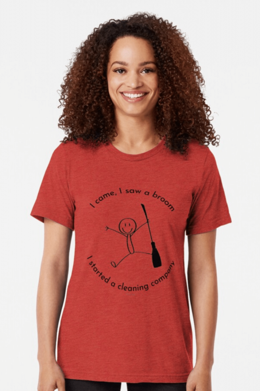 I Came I Saw A Broom I Started A Cleaning Company Savvy Cleaner Funny Cleaning Shirts Tri-Blend T-Shirt