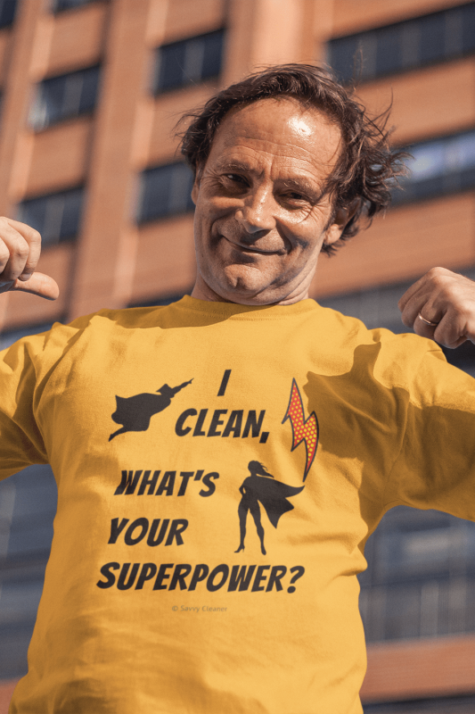 I Clean What's Your Superpower, Savvy Cleaner Funny Cleaning Shirts, Premium T-Shirt