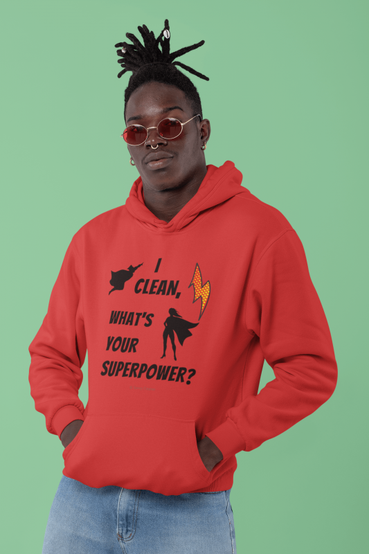 I Clean What's Your Superpower, Savvy Cleaner Funny Cleaning Shirts,Premium Pullover Hoodie