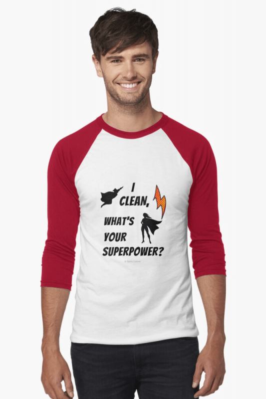 I Clean, What's your Superpower, Savvy Cleaner Funny Cleaning Shirts, Baseball shirt