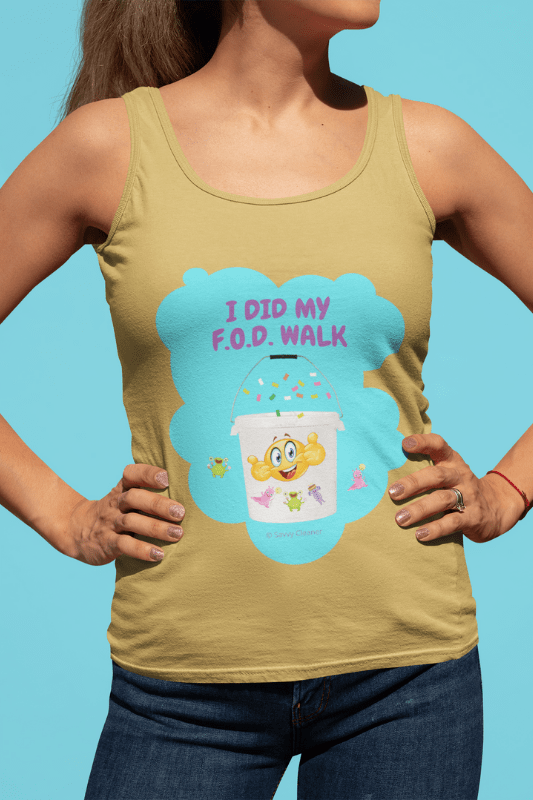 I Did My FOD Walk, Savvy Cleaner Funny Cleaning Shirts, Tank Top