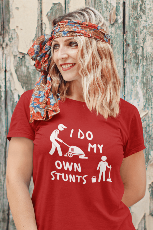 I Do My Own Stunts Savvy Cleaner Funny Cleaning Shirts Women's Standard T-Shirt
