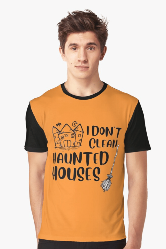 I Don't Clean Haunted Houses Savvy Cleaner Funny Cleaning Shirts Graphic Tee