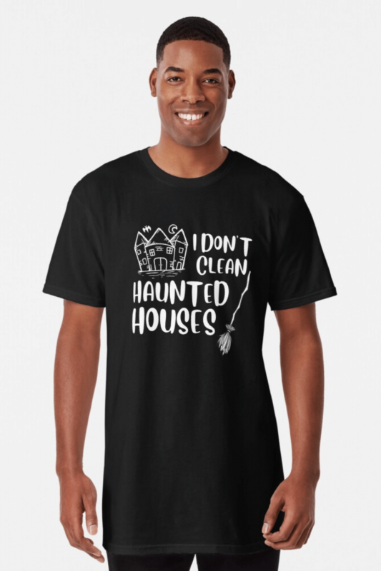 I Don't Clean Haunted Houses Savvy Cleaner Funny Cleaning Shirts Long Tee