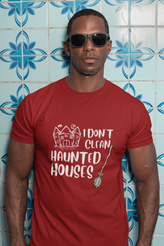 I Don't Clean Haunted Houses Savvy Cleaner Funny Cleaning Shirts Men's Standard T-Shirt