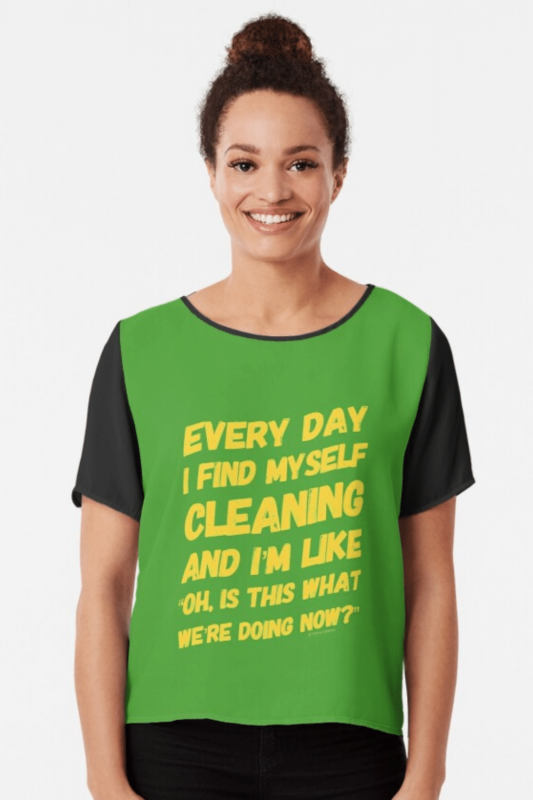 I Find Myself Cleaning Savvy Cleaner Funny Cleaning Shirts Chiffon Top