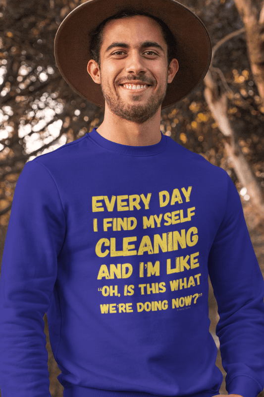 I Find Myself Cleaning, Savvy Cleaner Funny Cleaning Shirts, Classic Crewneck Sweatshirt