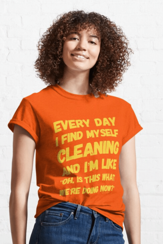 I Find Myself Cleaning Savvy Cleaner Funny Cleaning Shirts Classic T-Shirt