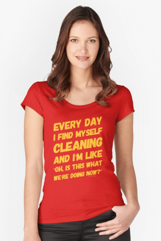 I Find Myself Cleaning Savvy Cleaner Funny Cleaning Shirts Fitted Scoop T-Shirt