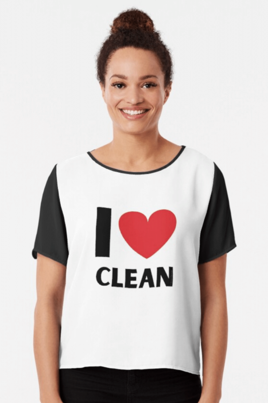 I Love Clean Savvy Cleaner Funny Cleaning Shirts Chiffon Top