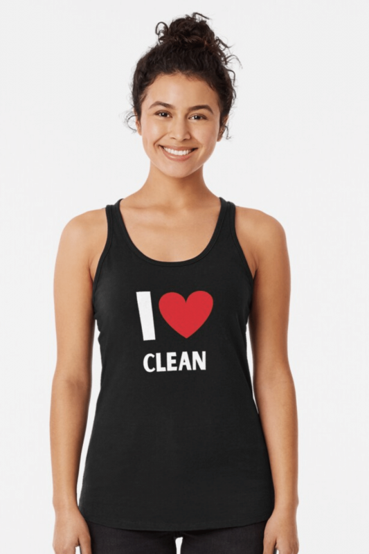 I Love Clean Savvy Cleaner Funny Cleaning Shirts Racerback Tank Top