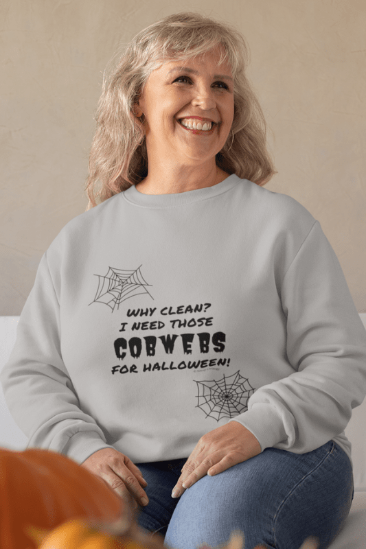 I Need Those Cobwebs, Savvy Cleaner Funny Cleaning Shirts, Classic Crewneck Sweatshirt