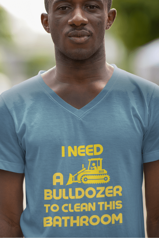 I Need a Bulldozer Savvy Cleaner Funny Cleaning Shirts Premium V-Neck T-Shirt