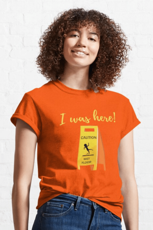 I Was Here Savvy Cleaner Funny Cleaning Shirts Classic T-Shirt