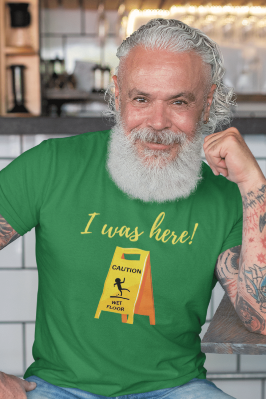 I Was Here Savvy Cleaner Funny Cleaning Shirts Men's Standard Tee