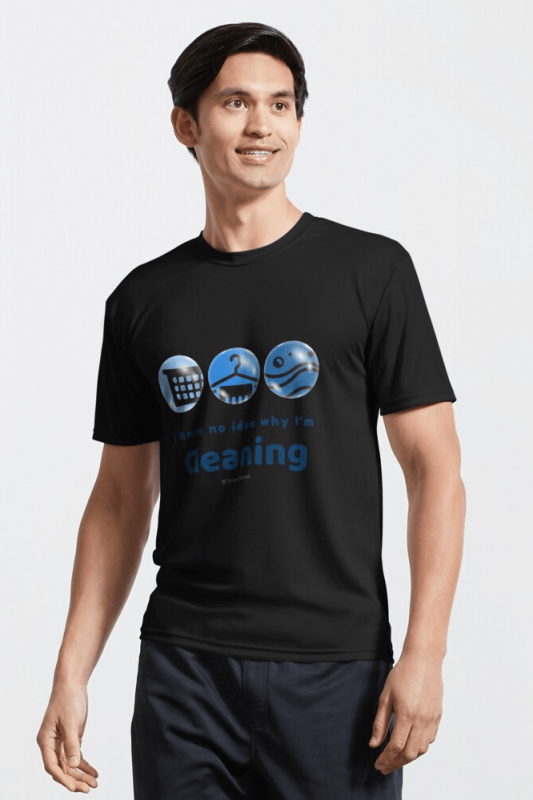 I have no idea why, Savvy Cleaner, Funny Cleaning Shirts, Active T-shirt