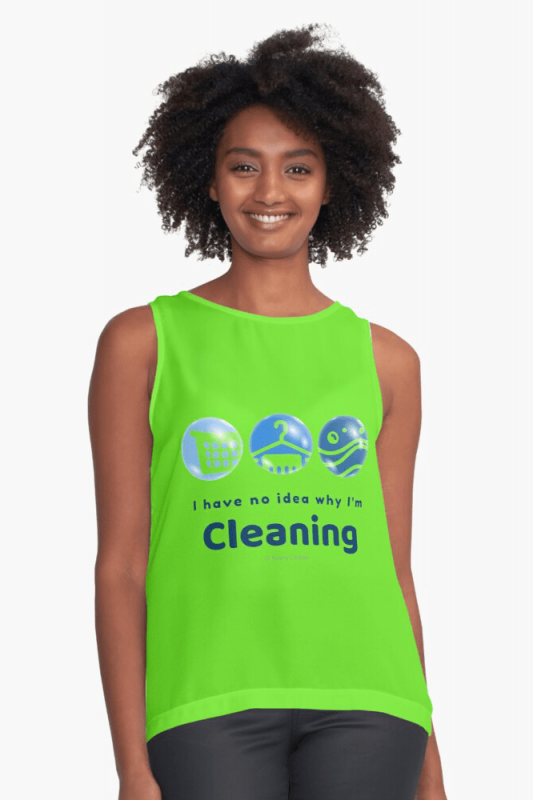 I have no idea why, Savvy Cleaner, Funny Cleaning Shirts, Sleeveless Top