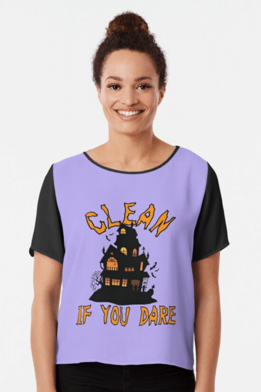 If You Dare Savvy Cleaner Funny Cleaning Shirts Chiffon Top