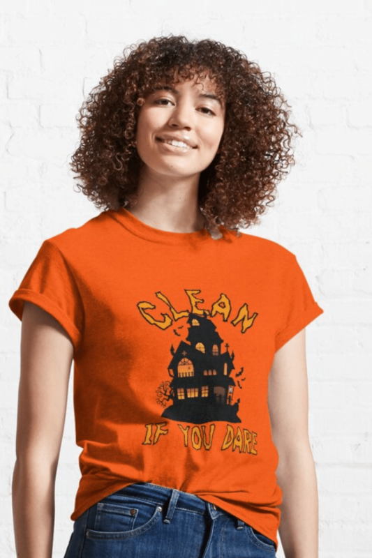 If You Dare Savvy Cleaner Funny Cleaning Shirts Classic Tee