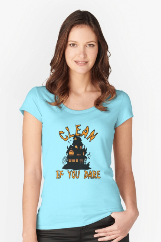 If You Dare Savvy Cleaner Funny Cleaning Shirts Fitted Scoop Tee