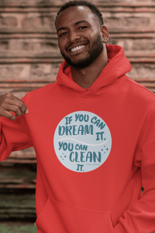 If You Dream It, Savvy Cleaner Funny Cleaning Shirts, Premium Pullover Hoodie