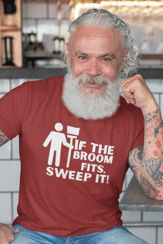 If the Broom Fits Savvy Cleaner Funny Cleaning Shirts Men's Standard T-Shirt