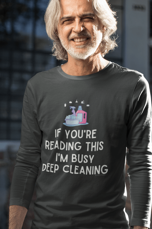 Im Busy Deep Cleaning, Savvy Cleaner Funny Cleaning Shirts, Premium Long Sleeve T-Shirt