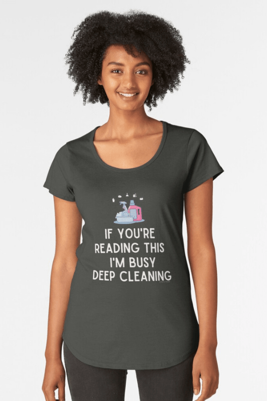 Im Busy Deep Cleaning, Savvy Cleaner Funny Cleaning Shirts, Scoop Neck Tee