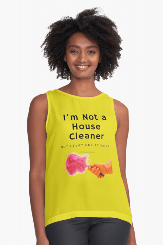 I'm Not a House Cleaner, Savvy Cleaner, Funny Cleaning Shirts, Sleeveless top