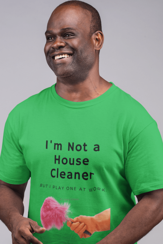 I'm Not a House Cleaner, Savvy Cleaner, Funny Cleaning Shirts, Comfort T-Shirt