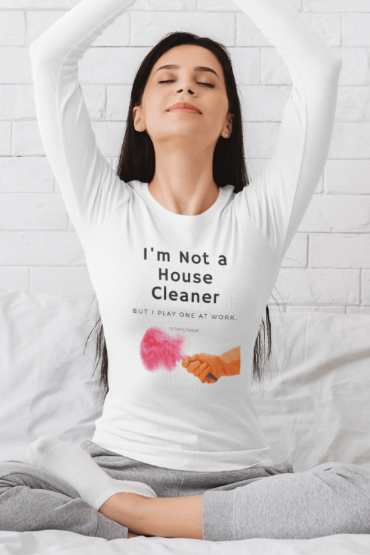 I'm Not a House Cleaner, Savvy Cleaner, Funny Cleaning Shirts, Womans Flowy Long Sleeve