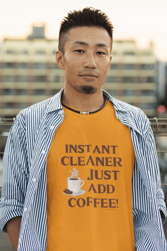 Instant Cleaner Savvy Cleaner Funny Cleaning Shirts Classic Tee