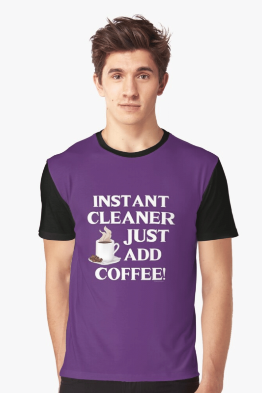Instant Cleaner Savvy Cleaner Funny Cleaning Shirts Graphic T-Shirt