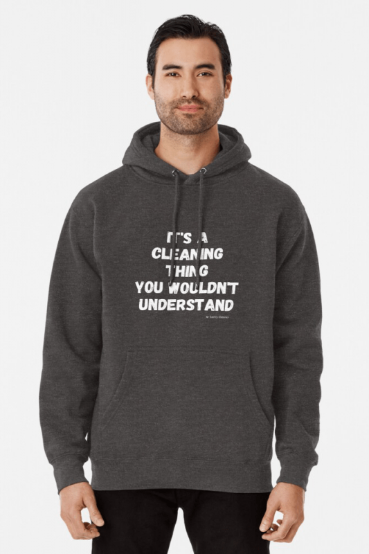 It's a Cleaning Thing, Savvy Cleaner, Funny Cleaning Shirts, Hoodie