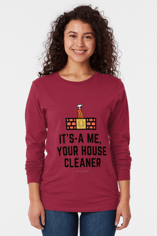 It's a me, Your House Cleaner, Savvy Cleaner Funny Cleaning Shirts, Long sleeve shirt