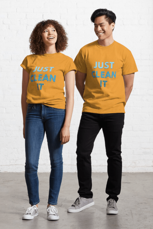 Just Clean it, Savvy Cleaner Funny cleaning Shirts, Classic shirt