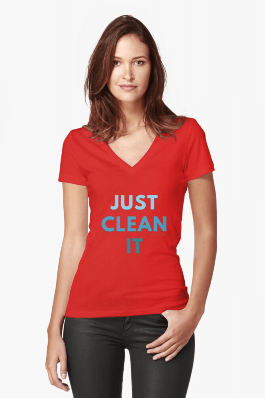 Just Clean it, Savvy Cleaner Funny cleaning Shirts, Fitted V-neck shirt