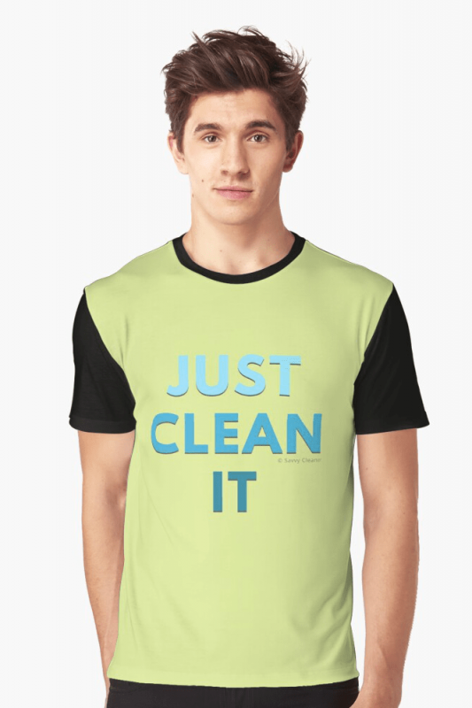 Just Clean it, Savvy Cleaner Funny cleaning Shirts, Graphic shirt