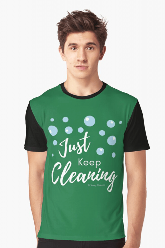 Just keep Cleaning, Savvy Cleaner Funny Cleaning Shirts, Graphic shirt