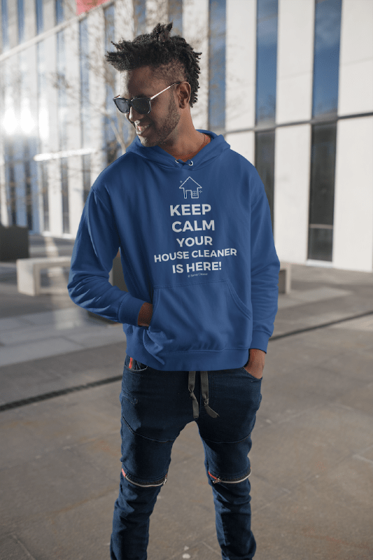 Keep Calm Your House Cleaner is Here, Savvy Cleaner Hoodie, Man in blue