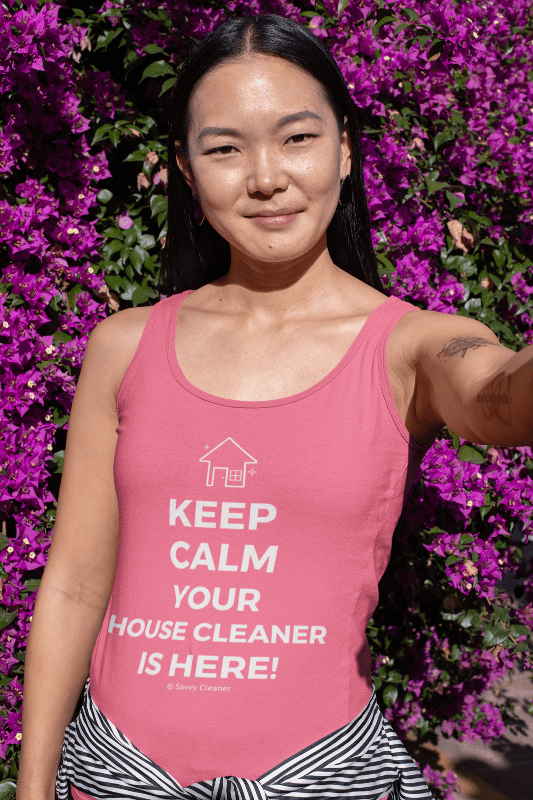 Keep Calm Your House Cleaner is Here, Savvy Cleaner Tank-Top, Woman Selfie