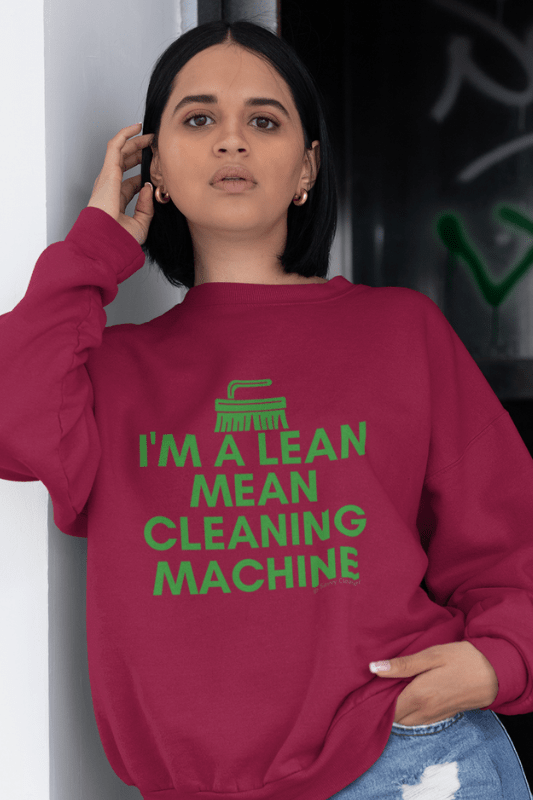 Lean, Mean Cleaning Machine, Savvy Cleaner Funny Cleaning Shirts, Classic Crewneck Sweatshirt