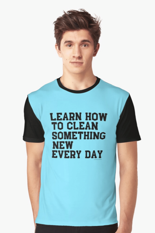 Learn Something New Savvy Cleaner Funny Cleaning Shirts Graphic Tee