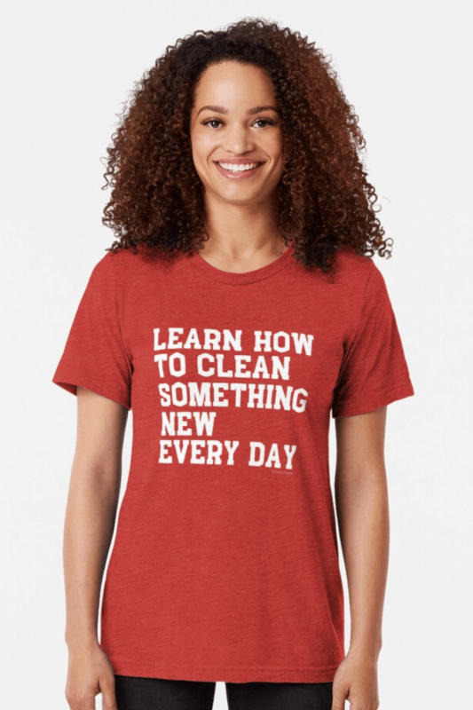 Learn Something New Savvy Cleaner Funny Cleaning Shirts Triblend Tee