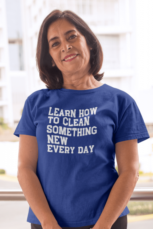 Learn Something New Savvy Cleaner Funny Cleaning Shirts Women's Standard T-Shirt